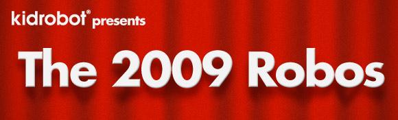 Nominations for The Kidrobot 2009 Robo Awards