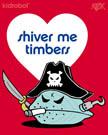 01 - shiver me timbers
