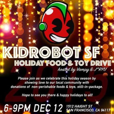 Kidrobot San Francisco:HOLIDAY FOOD & TOY DRIVE!