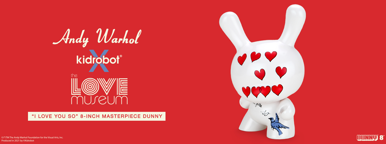 "Andy Warhol 8"" Masterpiece ""I Love You So"" Dunny Drops January 22nd at 10am MT / 12pm ET on Kidrobot.com"