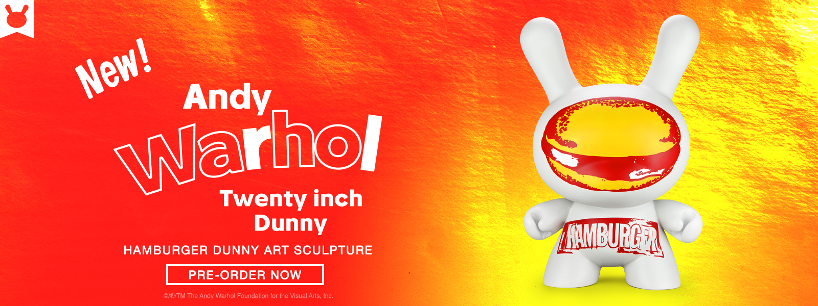 """We've made just TWENTY carefully crafted 20-inch Dunny sculptures in honor of the iconic artist's """"Hamburger"""" artwork. Part of a 1985 series called Ads and Illustrations, Warhol's """"Hamburger"""" focused on one of the most popular manifestations of Americana. Originally in black and white, Warhol would also experiment with other color combinations, most famously this red-and-yellow version. Two previous limited-edition Warhol 20-inch Dunny art pieces sold out immediately upon release."""